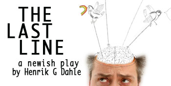 The Last Line. A newish play by Henrik G Dahle